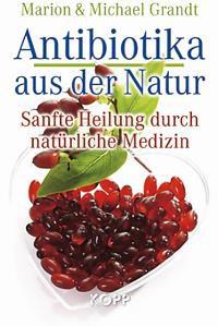 Antibiotika aus der Natur - Marion & Michael Grandt (Kopp Verlag)