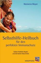 Selbsthilfe Heilbuch für den perfekten Immunschutz