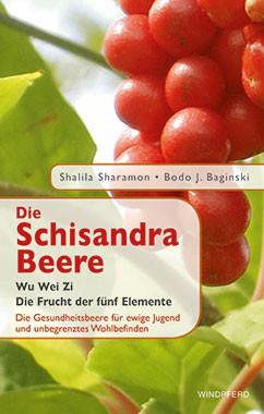 Buch - Die Schisandra-Beere - Wu Wei Zi - Die Frucht der 5 Elemente