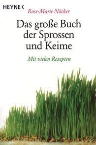 Das große Buch der Sprossen und Keime: Mit vielen Rezepten, von Rose-Marie Nöcker