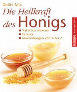 Die Heilkraft des Honigs, Ratgeber aus dem Herbig Verlag 190S