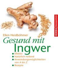 Gesund mit Ingwer von Ellen Heidböhmer
