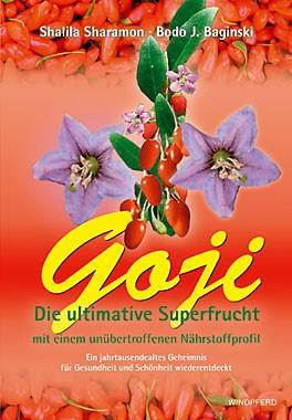 Goji – Die ultimative Superfrucht - Ratgeber zur Gojibeere