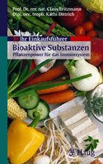 Ihr Einkaufsführer Bioaktive Substanzen, Leitzmann, Dittrich