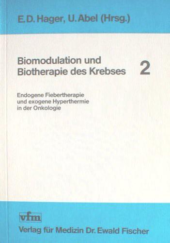 Biomodulation und Biotherapie des Krebses II