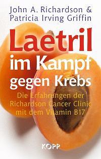 Laetril im Kampf gegen Krebs von John A. Richardson & Patricia Irving Griffin