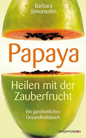 Papaya, Heilen mit der Zauberfrucht