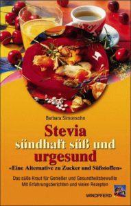 Stevia, sündhaft süß und urgesund