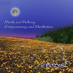 Musik zur Heilung Entspannung und Meditation - Elodin