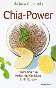 Chia Power - Samen zum Heilen und Genießen
